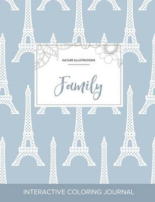 Adult Coloring Journal: Family (Nature Illustrations, Eiffel Tower) (Paperback)