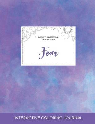 Adult Coloring Journal: Fear (Butterfly Illustrations, Purple Mist) (Paperback)