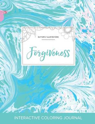 Adult Coloring Journal: Forgiveness (Butterfly Illustrations, Turquoise Marble) (Paperback)
