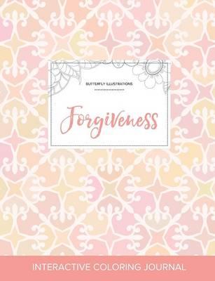 Adult Coloring Journal: Forgiveness (Butterfly Illustrations, Pastel Elegance) (Paperback)