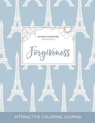 Adult Coloring Journal: Forgiveness (Butterfly Illustrations, Eiffel Tower) (Paperback)