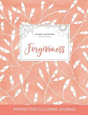Adult Coloring Journal: Forgiveness (Butterfly Illustrations, Peach Poppies) (Paperback)