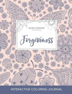 Adult Coloring Journal: Forgiveness (Butterfly Illustrations, Ladybug) (Paperback)