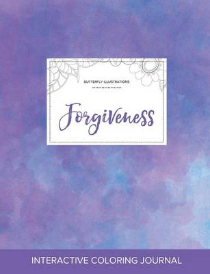 Adult Coloring Journal: Forgiveness (Butterfly Illustrations, Purple Mist) (Paperback)