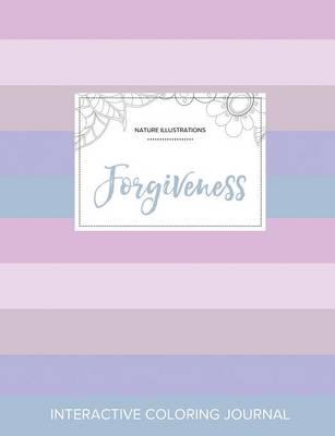 Adult Coloring Journal: Forgiveness (Nature Illustrations, Pastel Stripes) (Paperback)