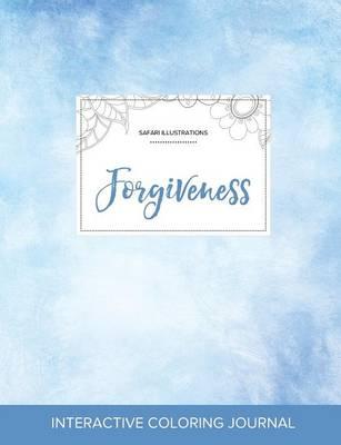 Adult Coloring Journal: Forgiveness (Safari Illustrations, Clear Skies) (Paperback)