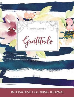 Adult Coloring Journal: Gratitude (Butterfly Illustrations, Nautical Floral) (Paperback)