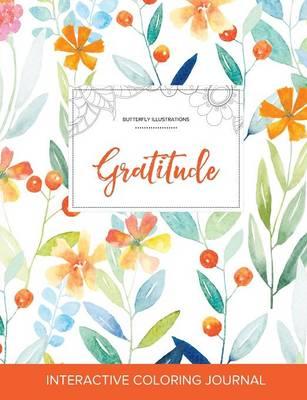 Adult Coloring Journal: Gratitude (Butterfly Illustrations, Springtime Floral) (Paperback)