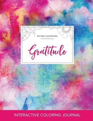 Adult Coloring Journal: Gratitude (Butterfly Illustrations, Rainbow Canvas) (Paperback)