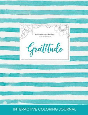 Adult Coloring Journal: Gratitude (Butterfly Illustrations, Turquoise Stripes) (Paperback)