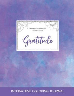 Adult Coloring Journal: Gratitude (Butterfly Illustrations, Purple Mist) (Paperback)