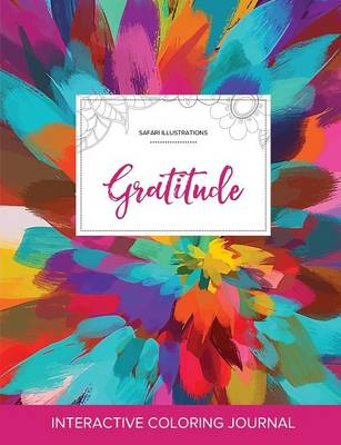 Adult Coloring Journal: Gratitude (Safari Illustrations, Color Burst) (Paperback)