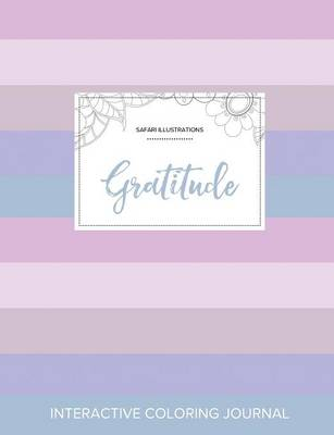Adult Coloring Journal: Gratitude (Safari Illustrations, Pastel Stripes) (Paperback)