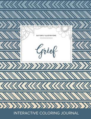 Adult Coloring Journal: Grief (Butterfly Illustrations, Tribal) (Paperback)