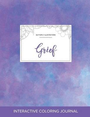 Adult Coloring Journal: Grief (Butterfly Illustrations, Purple Mist) (Paperback)
