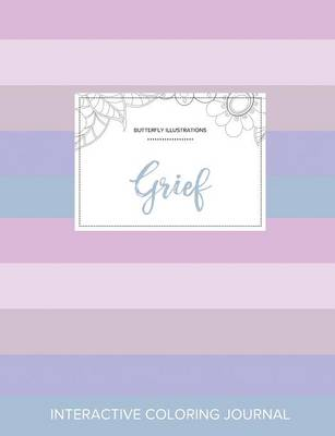 Adult Coloring Journal: Grief (Butterfly Illustrations, Pastel Stripes) (Paperback)