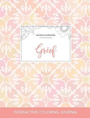 Adult Coloring Journal: Grief (Nature Illustrations, Pastel Elegance) (Paperback)