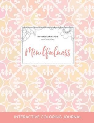 Adult Coloring Journal: Mindfulness (Butterfly Illustrations, Pastel Elegance) (Paperback)