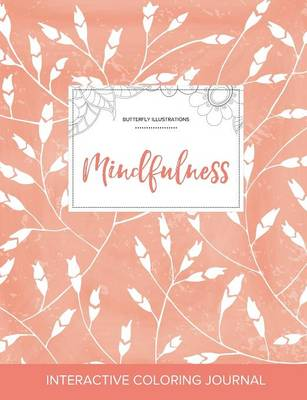 Adult Coloring Journal: Mindfulness (Butterfly Illustrations, Peach Poppies) (Paperback)