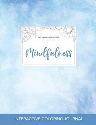 Adult Coloring Journal: Mindfulness (Butterfly Illustrations, Clear Skies) (Paperback)