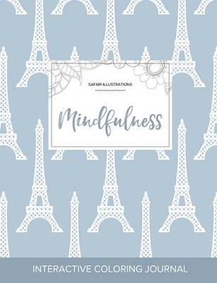 Adult Coloring Journal: Mindfulness (Safari Illustrations, Eiffel Tower) (Paperback)