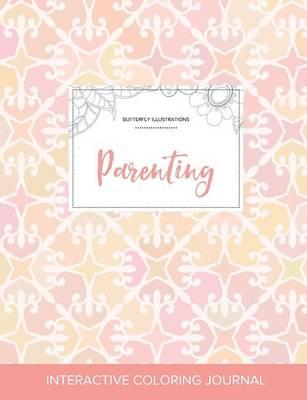 Adult Coloring Journal: Parenting (Butterfly Illustrations, Pastel Elegance) (Paperback)