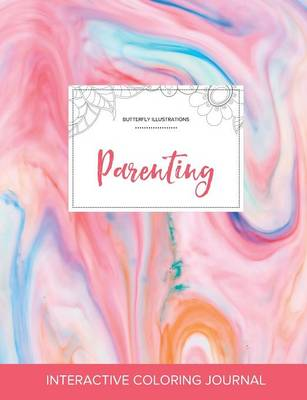 Adult Coloring Journal: Parenting (Butterfly Illustrations, Bubblegum) (Paperback)