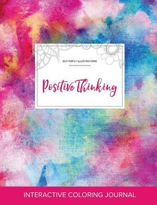 Adult Coloring Journal: Positive Thinking (Butterfly Illustrations, Rainbow Canvas) (Paperback)