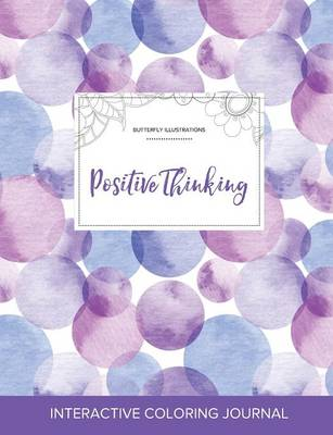 Adult Coloring Journal: Positive Thinking (Butterfly Illustrations, Purple Bubbles) (Paperback)
