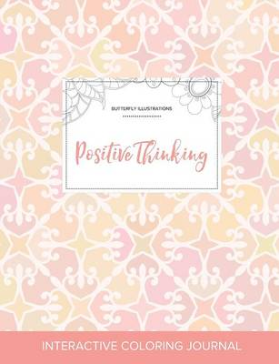 Adult Coloring Journal: Positive Thinking (Butterfly Illustrations, Pastel Elegance) (Paperback)