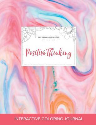 Adult Coloring Journal: Positive Thinking (Butterfly Illustrations, Bubblegum) (Paperback)