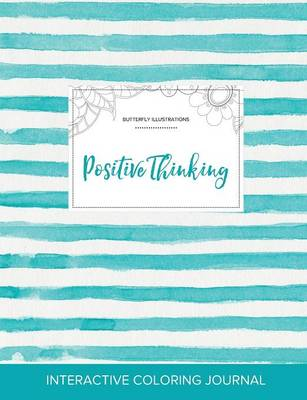 Adult Coloring Journal: Positive Thinking (Butterfly Illustrations, Turquoise Stripes) (Paperback)