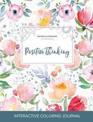 Adult Coloring Journal: Positive Thinking (Nature Illustrations, La Fleur) (Paperback)