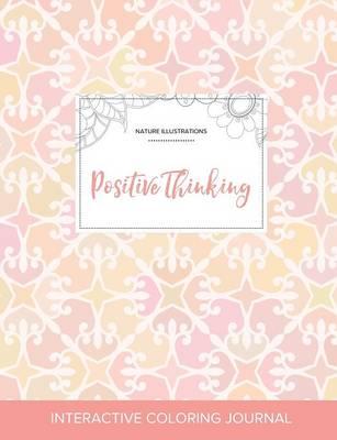 Adult Coloring Journal: Positive Thinking (Nature Illustrations, Pastel Elegance) (Paperback)
