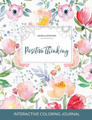 Adult Coloring Journal: Positive Thinking (Safari Illustrations, La Fleur) (Paperback)