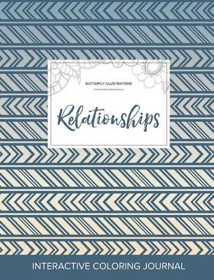 Adult Coloring Journal: Relationships (Butterfly Illustrations, Tribal) (Paperback)