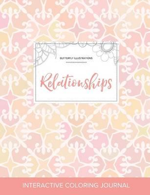 Adult Coloring Journal: Relationships (Butterfly Illustrations, Pastel Elegance) (Paperback)