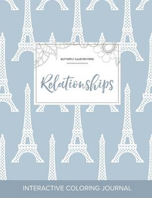 Adult Coloring Journal: Relationships (Butterfly Illustrations, Eiffel Tower) (Paperback)