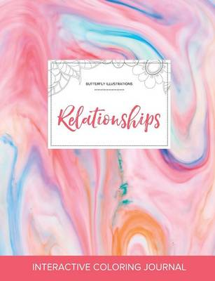 Adult Coloring Journal: Relationships (Butterfly Illustrations, Bubblegum) (Paperback)