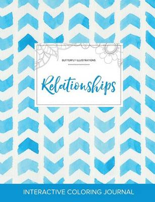Adult Coloring Journal: Relationships (Butterfly Illustrations, Watercolor Herringbone) (Paperback)