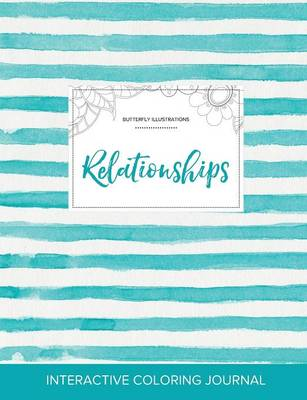 Adult Coloring Journal: Relationships (Butterfly Illustrations, Turquoise Stripes) (Paperback)