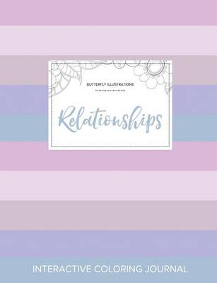 Adult Coloring Journal: Relationships (Butterfly Illustrations, Pastel Stripes) (Paperback)