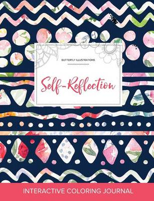 Adult Coloring Journal: Self-Reflection (Butterfly Illustrations, Tribal Floral) (Paperback)