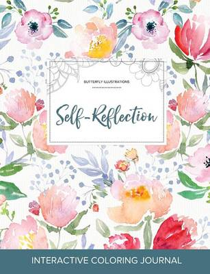 Adult Coloring Journal: Self-Reflection (Butterfly Illustrations, La Fleur) (Paperback)