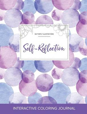 Adult Coloring Journal: Self-Reflection (Butterfly Illustrations, Purple Bubbles) (Paperback)
