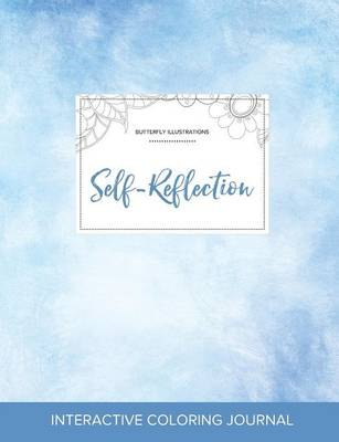 Adult Coloring Journal: Self-Reflection (Butterfly Illustrations, Clear Skies) (Paperback)