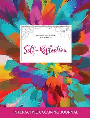 Adult Coloring Journal: Self-Reflection (Butterfly Illustrations, Color Burst) (Paperback)