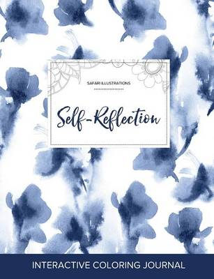 Adult Coloring Journal: Self-Reflection (Safari Illustrations, Blue Orchid) (Paperback)