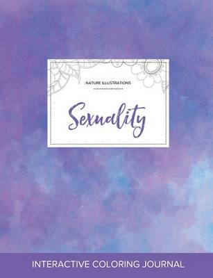 Adult Coloring Journal: Sexuality (Nature Illustrations, Purple Mist) (Paperback)