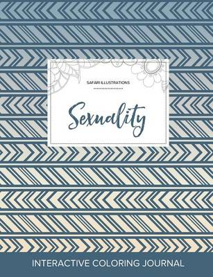 Adult Coloring Journal: Sexuality (Safari Illustrations, Tribal) (Paperback)